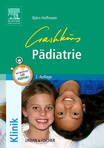 9783437432019: Crashkurs Pädiatrie: Repetitorium mit Einarbeitung der wichtigen Prüfungsfakten