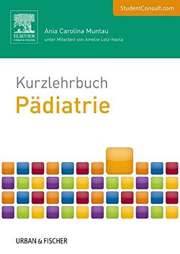 9783437432453: Kurzlehrbuch Pädiatrie: Mit StudentConsult-Zugang