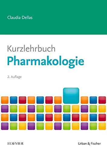 Kurzlehrbuch Pharmakologie: Claudia Dellas