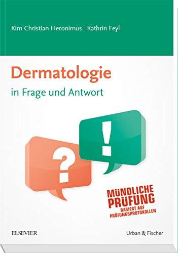 9783437433726: Dermatologie in Frage und Antwort: Fragen und Fallgeschichten zur Vorbereitung auf m�ndliche Pr�fungen w�hrend des Semesters und im Examen
