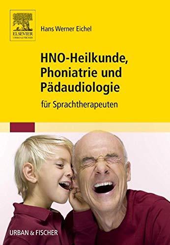 HNO-Heilkunde, Phoniatrie und Pädaudiologie: Hans Werner Eichel