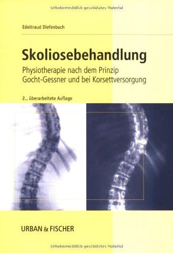 9783437450860: Skoliosebehandlung: Physiotherapie nach dem Prinzip Gocht-Gessner und bei Korsettversorgung