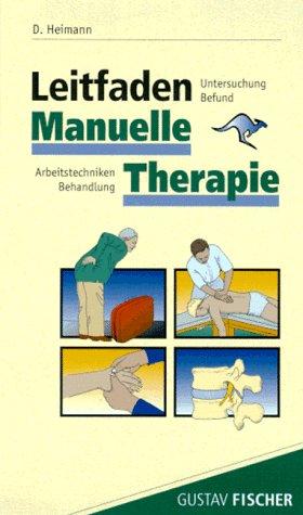 9783437452604: Leitfaden Manuelle Therapie. Untersuchung, Befund, Arbeitstechniken, Behandlung