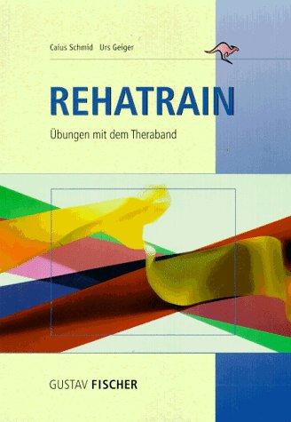 9783437453304: Rehatrain. Übungen mit dem Theraband