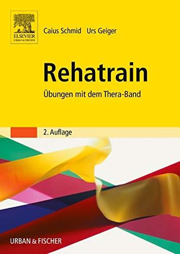 9783437453311: Rehatrain: Übungen mit dem Theraband