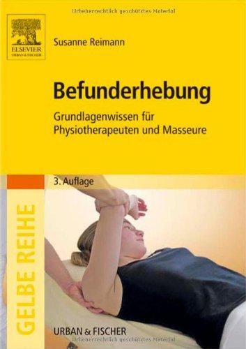 9783437457821: Befunderhebung: Grundlagenwissen für Physiotherapeuten und Masseure