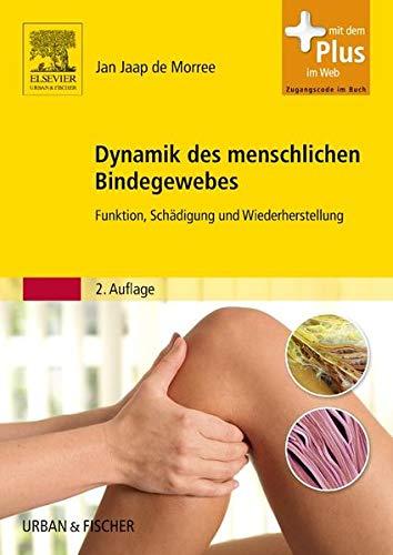 9783437464515: Dynamik des menschlichen Bindegewebes: Funktion, Schädigung und Wiederherstellung - Mit Zugang zum Elsevier-Portal