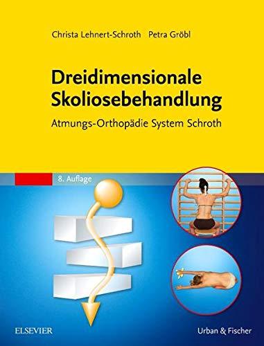 Dreidimensionale Skoliosebehandlung: Christa Lehnert-Schroth