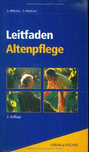 9783437465406: Leitfaden Altenpflege. Begleitung, Betreuung, Beratung, Pflege, Rehabilitation.