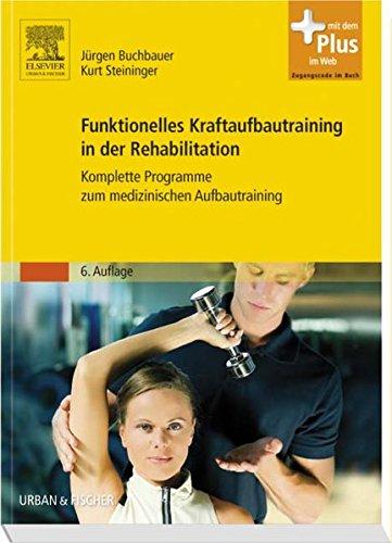 9783437467530: Funktionelles Kraftaufbautraining in der Rehabilitation: Komplette Programme zum medizinischen Aufbautraining - mit Zugang zum Elsevier-Portal