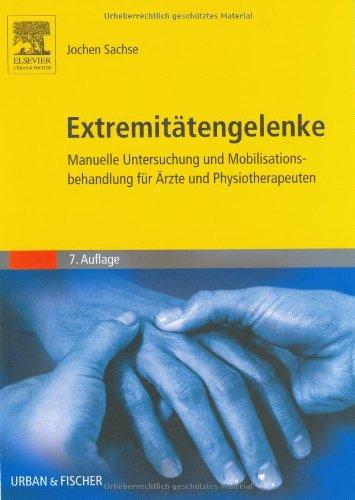 9783437470318: Extremitätengelenke: Manuelle Untersuchung und Mobilisationsbehandlung für Ärzte und Physiotherapeuten