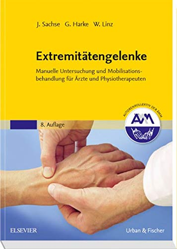 9783437470332: Extremitätengelenke: Manuelle Untersuchung und Mobilisationsbehandlung für Ärzte und Physiotherapeuten