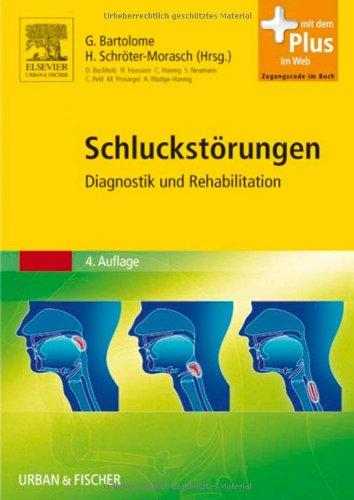 9783437471612: Schluckstörungen: Diagnostik und Rehabilitation - mit Zugang zum Elsevier-Portal