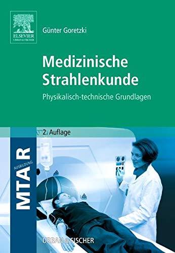 Medizinische Strahlenkunde: G�nter Goretzki