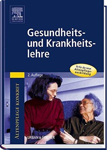 9783437472107: Altenpflege konkret - Gesundheits- und Krankheitslehre
