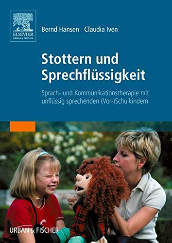 Stottern und Sprechflüssigkeit: Sprach- und Kommunikationstherapie mti stotternden (Vor-)...