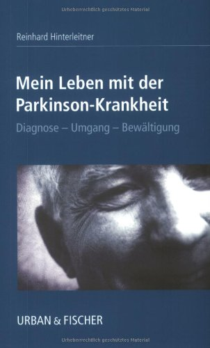 9783437474002: Mein Leben mit der Parkinson- Krankheit. Diagnose, Umgang, Bewältigung.