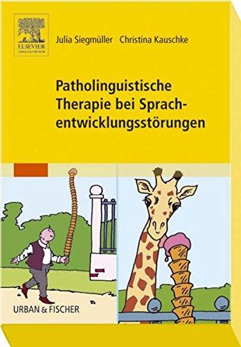 9783437478000: Patholinguistische Therapie von Sprachentwicklungsstörungen
