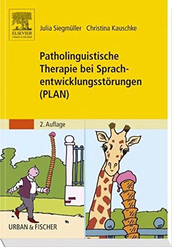 Patholinguistische Therapie bei Sprachentwicklungsstörungen (PLAN): Julia Siegmüller
