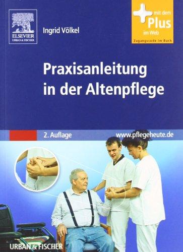 9783437478314: Praxisanleitung in der Altenpflege: mit www.pflegeheute.de-Zugang