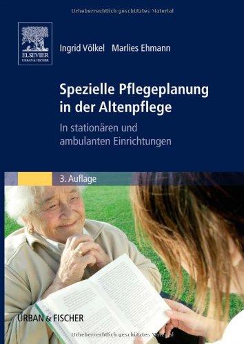 9783437479403: Spezielle Pflegeplanung in der Altenpflege: In stationären und ambulanten Einrichtungen