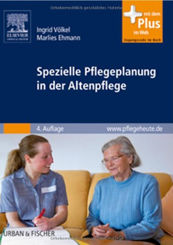 Spezielle Pflegeplanung in der Altenpflege: mit www.pflegeheute.de-Zugang - Völkel, Ingrid, Ehmann, Marlies