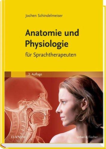 Anatomie und Physiologie: Jochen Schindelmeiser