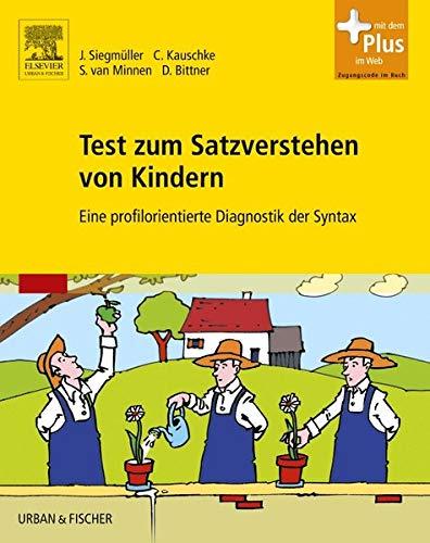 9783437481703: Test des Satzverständnisses bei Kindern (TSVK): Eine profilorientierte Diagnostik der Syntax - mit Zugang zum Elsevier-Portal