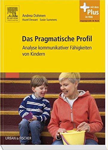 9783437481802: Das Pragmatische Profil: Analyse kommunikativer Fähigkeiten von Kindern - mit Zugang zum Elsevier-Portal