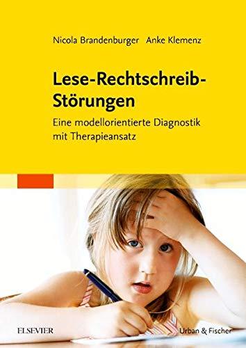 Lese-Rechtschreib-Storungen: Eine modellorientierte Diagnostik mit Therapieansatz: Nicola ...