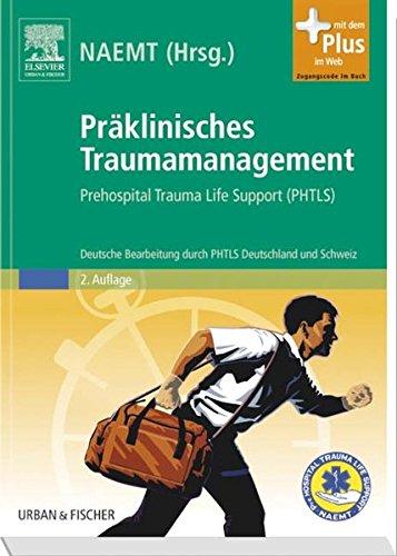 9783437486210: Präklinisches Traumamanagement: Prehospital Trauma Life Support (PHTLS). Deutsche Bearbeitung durch PHTLS Deutschland und Schweiz