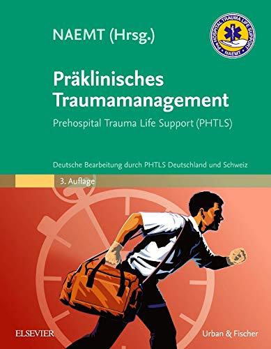 9783437486227: Präklinisches Traumamanagement: Prehospital Trauma Life Support (PHTLS), Deutsche Bearbeitung durch PHTLS Deutschland und Schweiz