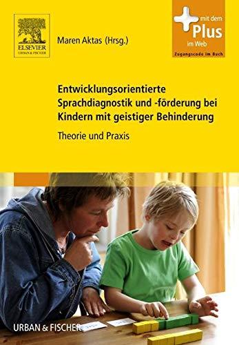 Entwicklungsorientierte Sprachdiagnostik und -förderung bei Kindern mit geistiger Behinderung:...