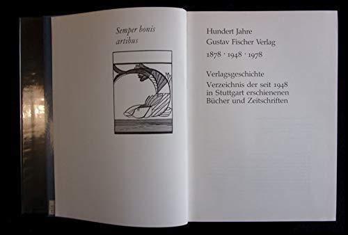 Hundert Jahre Gustav Fischer Verlag 1878-1948-1978. Verlagsgeschichte. Verzeichnis der seit 1948 in...