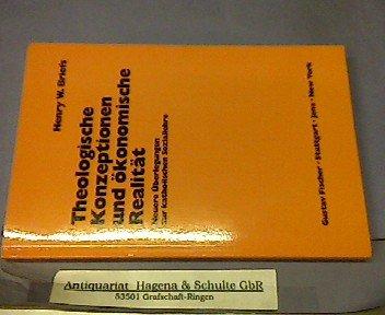 9783437503313: Theologische Konzeptionen und ökonomische Realität: Neuere Überlegungen zur katholischen Soziallehre (Schriften zur Wirtschaftspolitik)