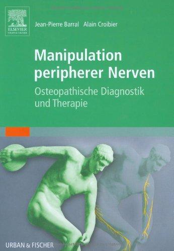 9783437550010: Manipulation peripherer Nerven: Osteopatische Diagnostik und Therapie