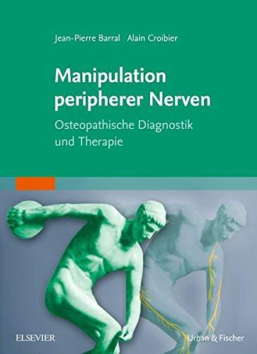 9783437550027: Manipulation peripherer Nerven: Osteopathische Diagnostik und Therapie