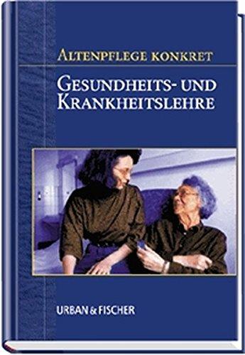 9783437550201: Altenpflege konkret. Gesundheits- und Krankheitslehre