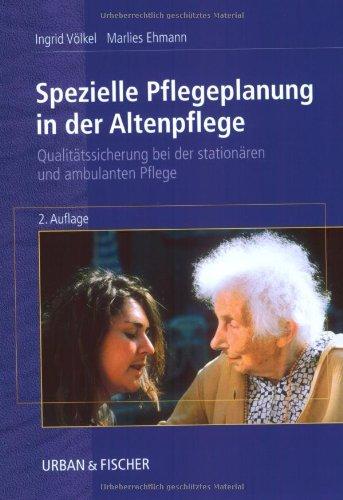 Spezielle Pflegeplanung in der Altenpflege: Qualitätssicherung in: Völkel, Ingrid, Ehmann,