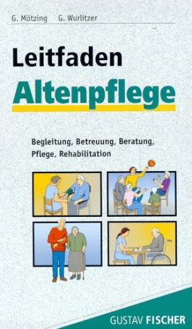 9783437550706: Leitfaden Altenpflege. Begleitung, Betreuung, Beratung, Pflege, Rehabilitation