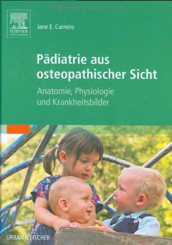 9783437552069: Pädiatrie aus osteopathischer Sicht: Anatomie, Physiologie und Krankheitsbilder
