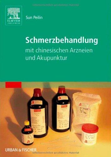 9783437552366: Schmerzbehandlung mit chinesischen Arzneien und Akupunktur