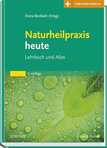 9783437552441: Naturheilpraxis heute: Lehrbuch und Atlas - mit Zugang zum Elsevier-Portal
