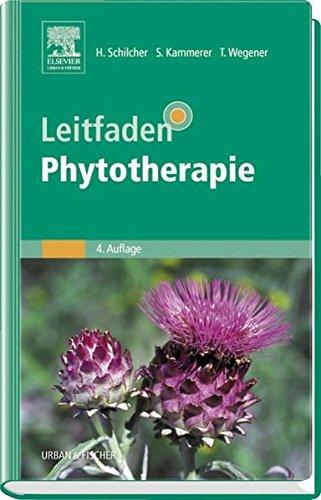 Leitfaden Phytotherapie. - Schilcher, Heinz; Susanne Kammerer und Tankred Wegener (Hrsg.)