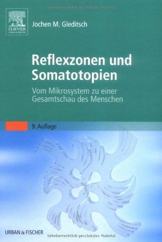 9783437553813: Reflexzonen und Somatotopien: Vom Mikrosystem zu einer Gesamtschau des Menschen