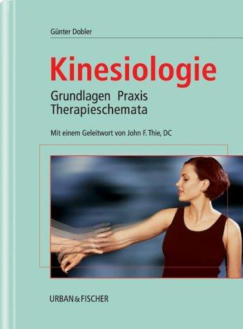 9783437555008: Kinesiologie. Grundlagen, Praxis, Therapieschemata