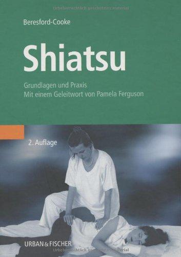9783437558016: Shiatsu: Grundlagen und Praxis