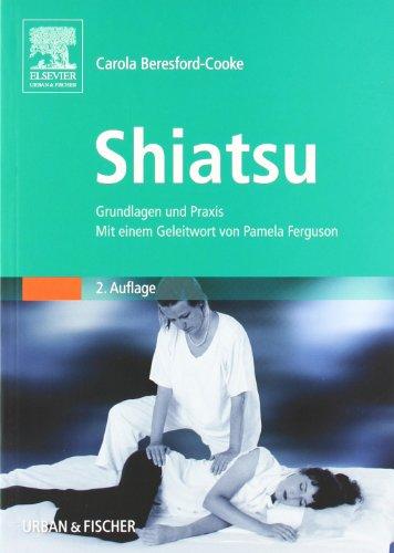9783437558023: Shiatsu: Grundlagen und Praxis. Mit einem Geleitwort von Pamela Ferguson. Studienausgabe