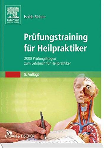 9783437558863: Pr�fungstraining f�r Heilpraktiker: 2000 Pr�fungsfragen zum Lehrbuch f�r Heilpraktiker