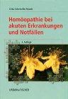 9783437559112: Homöopathie bei akuten Erkrankungen und Notfällen